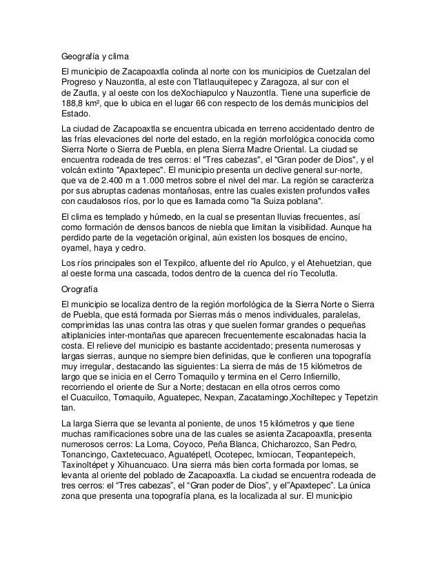 Geografía y climaEl municipio de Zacapoaxtla colinda al norte con los municipios de Cuetzalan delProgreso y Nauzontla, al ...