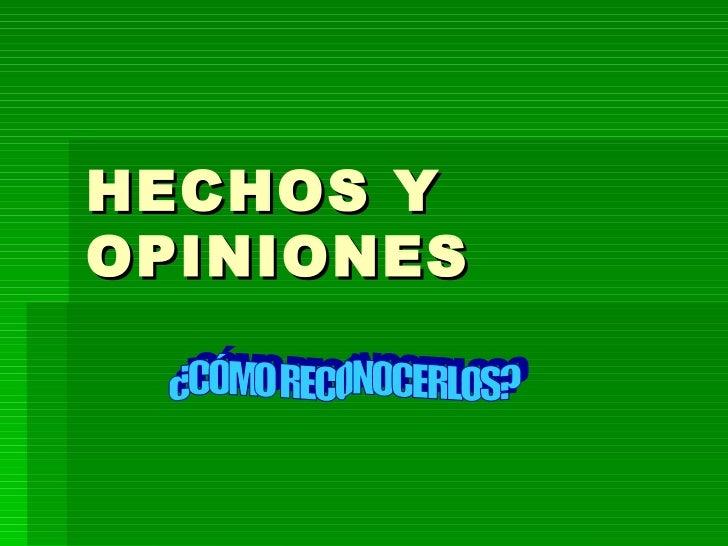HECHOS Y OPINIONES ¿CÓMO RECONOCERLOS?
