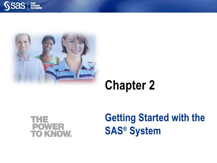 Chapter 2 Getting Started with the SAS ®  System