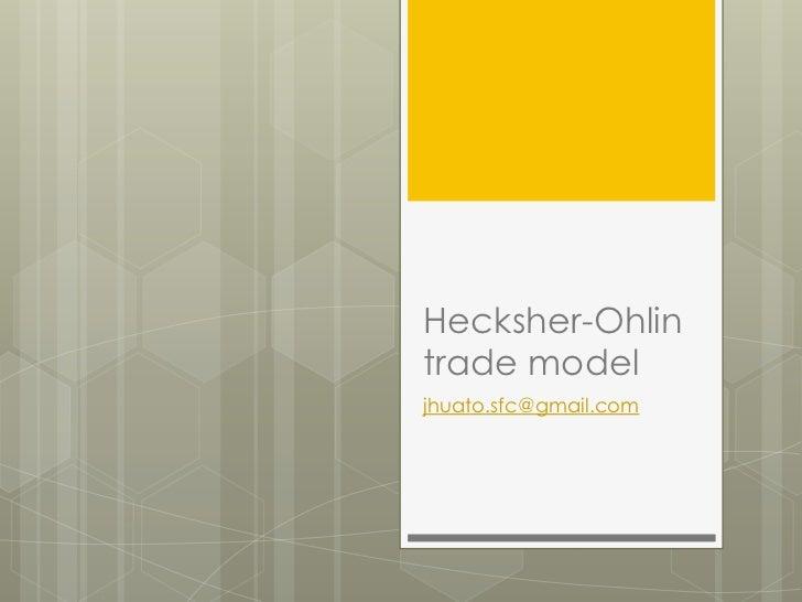 Hecksher-Ohlintrade modeljhuato.sfc@gmail.com