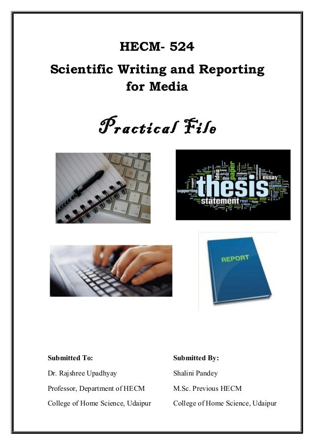 HECM- 524 Scientific Writing and Reporting for Media Practical File Submitted To: Dr. Rajshree Upadhyay Professor, Departm...