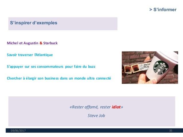 09/06/2017 35 Michel et Augustin & Starbuck Savoir traverser l'Atlantique S'appuyer sur ses consommateurs pour faire du bu...