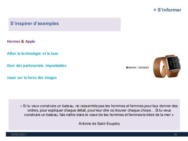 09/06/2017 36 Hermes & Apple Allier la technologie et le luxe Oser des partenariats improbables Jouer sur la force des ima...