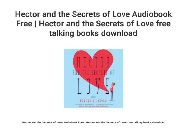 Hector And The Secrets Of Love Audiobook Free Hector And The Secret