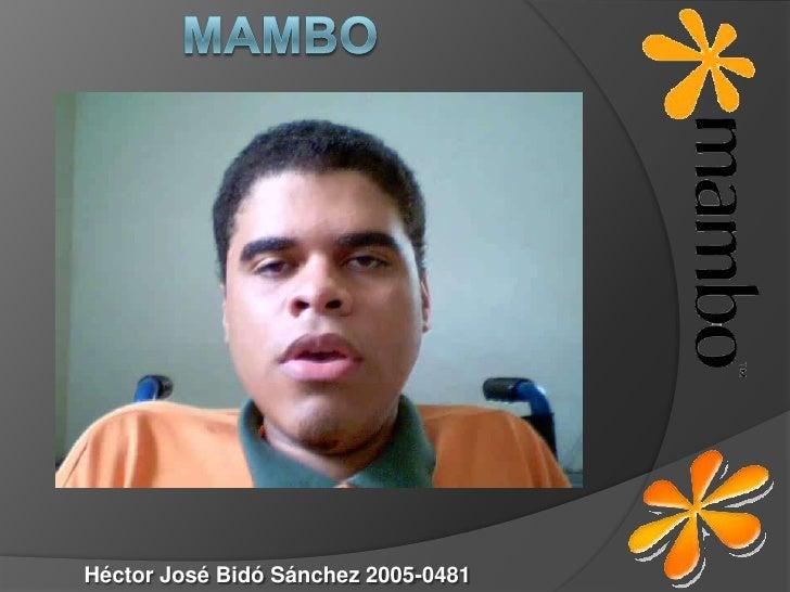 Mambo<br />Héctor José Bidó Sánchez 2005-0481<br />