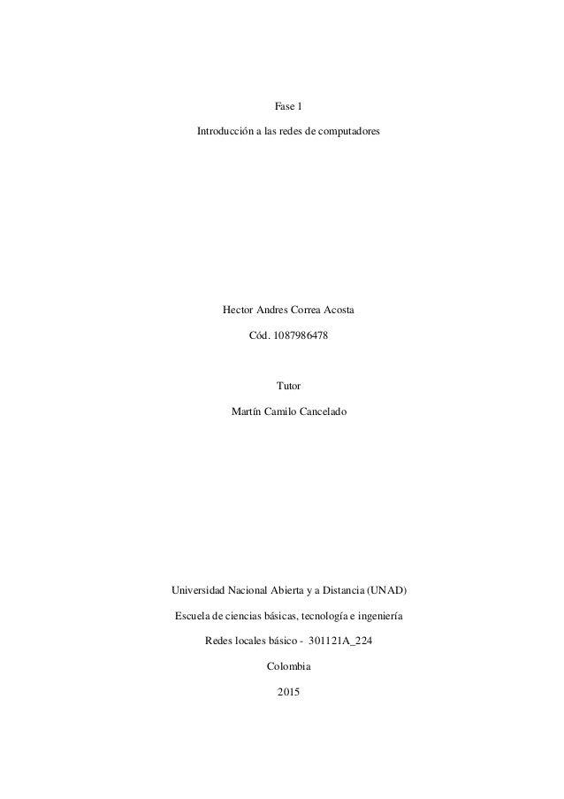 Fase 1 Introducción a las redes de computadores Hector Andres Correa Acosta Cód. 1087986478 Tutor Martín Camilo Cancelado ...