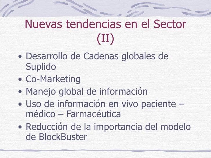 Nuevas tendencias en el Sector (II) <ul><li>Desarrollo de Cadenas globales de Suplido </li></ul><ul><li>Co-Marketing </li>...