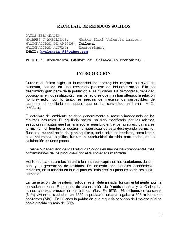 RECICLAJE DE REISDUOS SOLIDOSDATOS PERSONALES:NOMBRES Y APELLIDOS:     Héctor Ilich Valencia Campos.NACIONALIDAD DE ORIGEN...