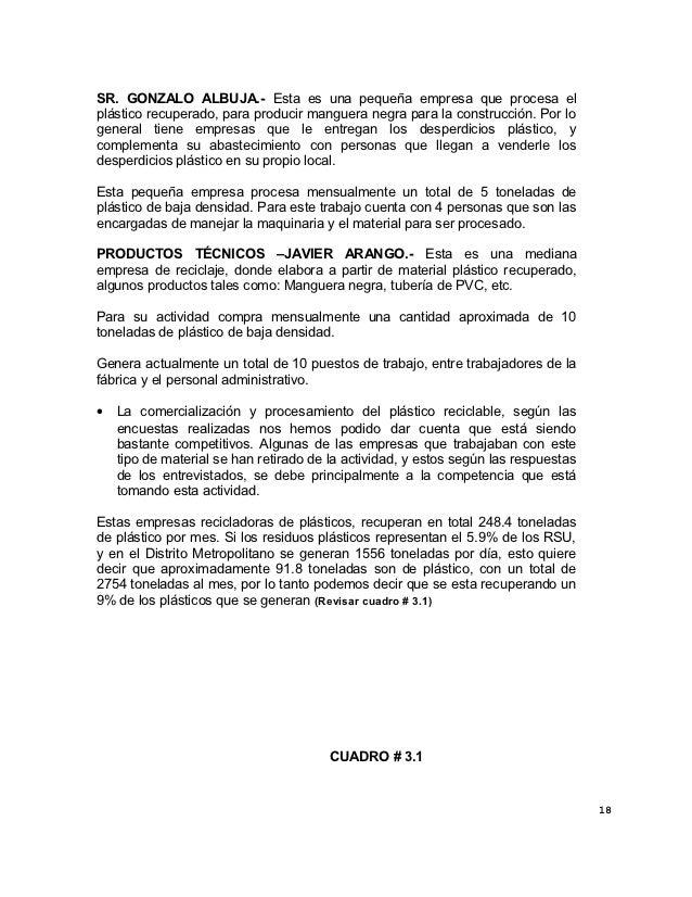 SR. GONZALO ALBUJA.- Esta es una pequeña empresa que procesa elplástico recuperado, para producir manguera negra para la c...