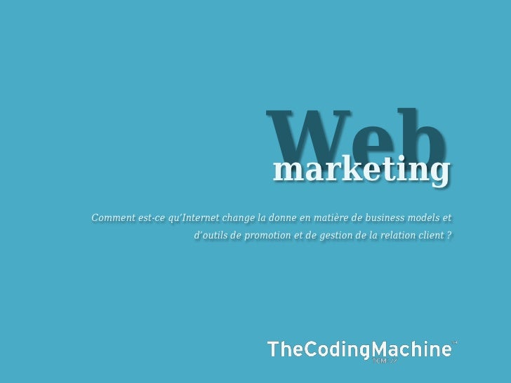 Web                                     marketingComment est-ce qu'Internet change la donne en matière de business models ...