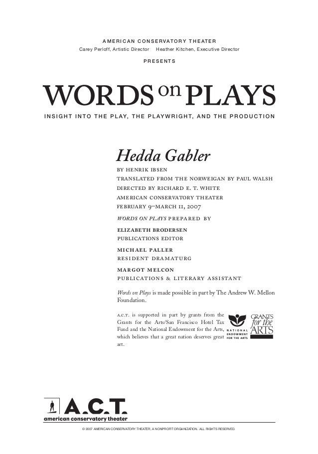 hedda gabler words on plays  by henrik ibsen translated from the norweigan by paul walsh directed by richard e t white american