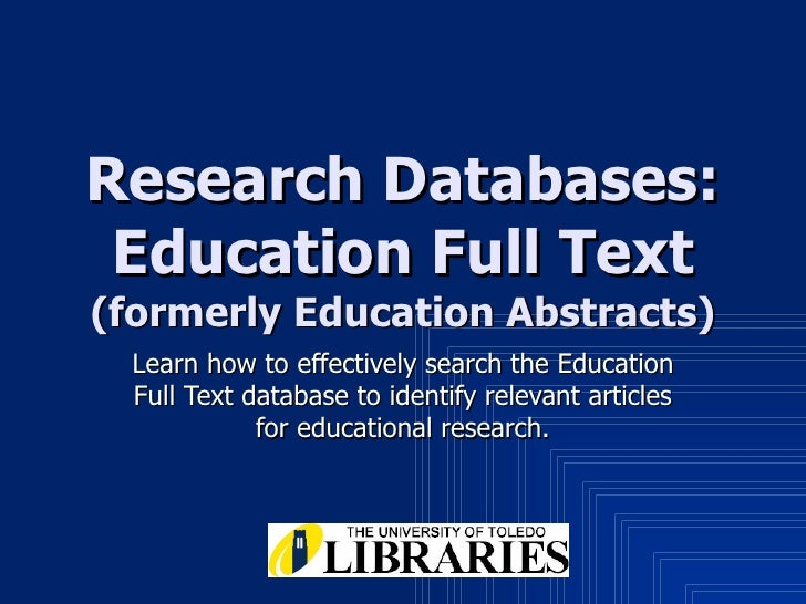 Research Databases: Education Full Text (formerly Education Abstracts) Learn how to effectively search the Education Full ...