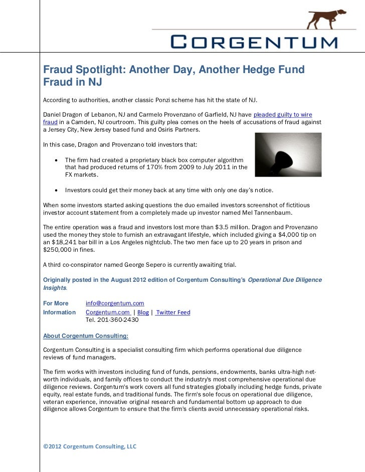 Fraud Spotlight: Another Day, Another Hedge FundFraud in NJAccording to authorities, another classic Ponzi scheme has hit ...
