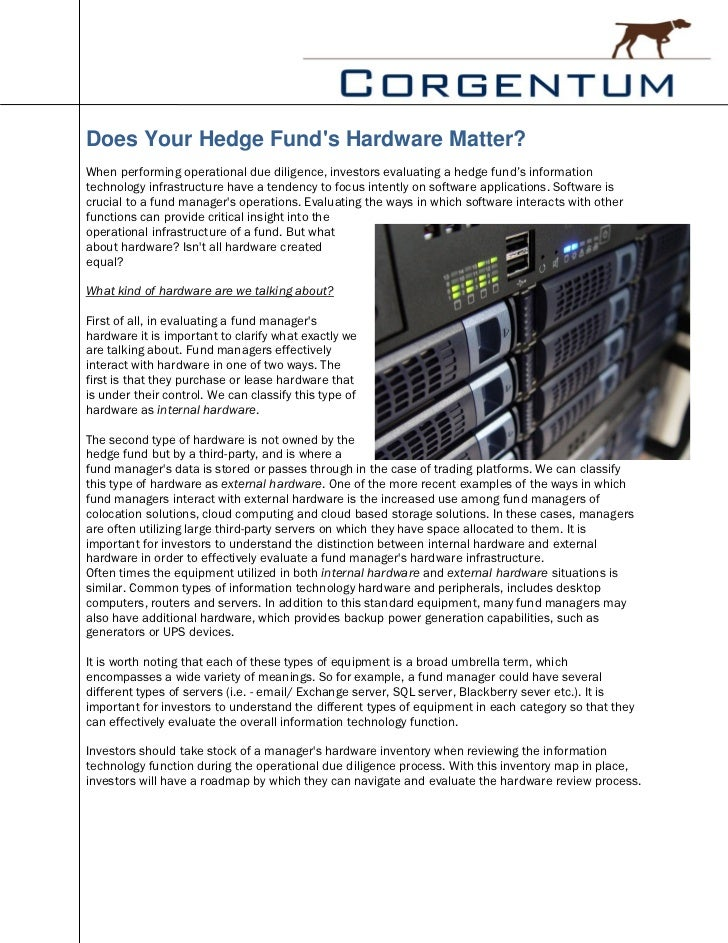Does Your Hedge Funds Hardware Matter?When performing operational due diligence, investors evaluating a hedge fund's infor...