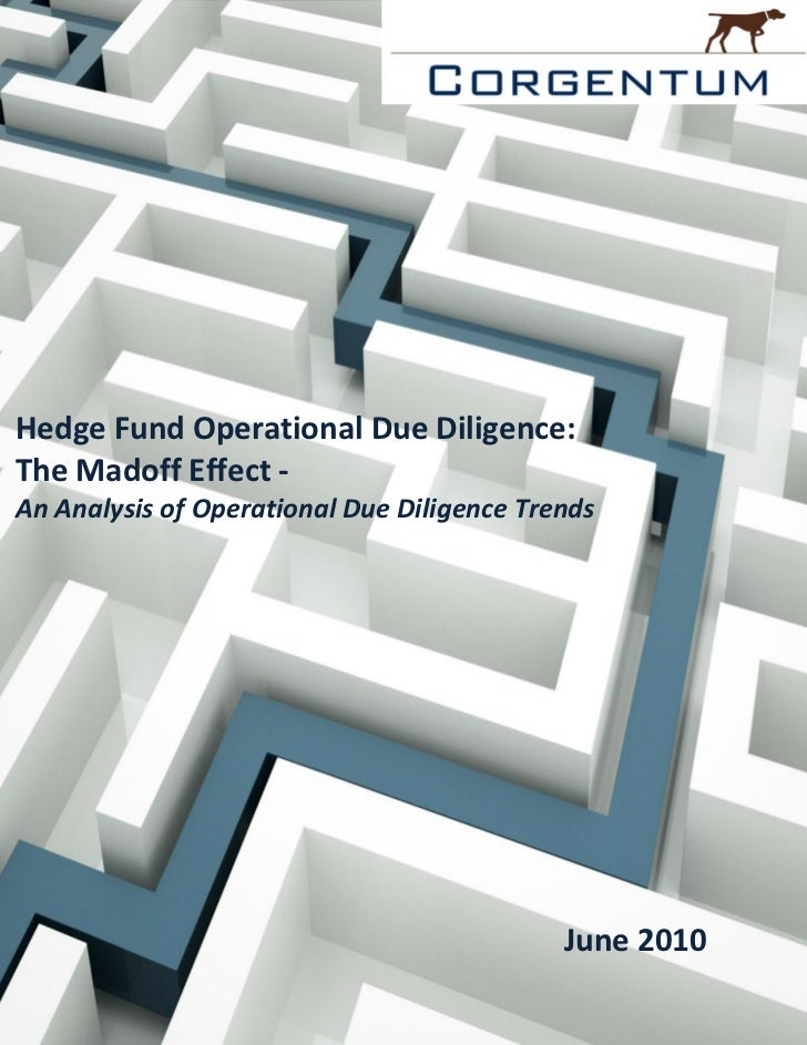 Hedge Fund Operational Due Diligence:The Madoff Effect -An Analysis of Operational Due Diligence Trends                   ...
