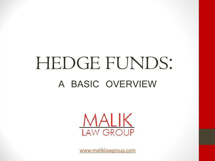HEDGE FUNDS: A BASIC OVERVIEW