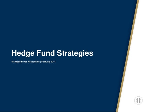 Hedge Fund Strategies Managed Funds Association | February 2014