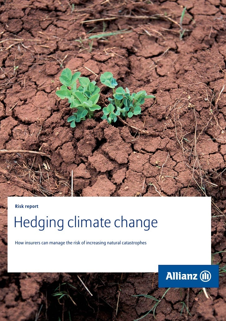 Risk reportHedging climate changeHow insurers can manage the risk of increasing natural catastrophes