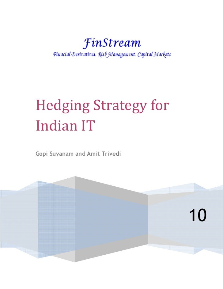 Hedging Strategy forIndian ITGopi Suvanam and Amit Trivedi                                10