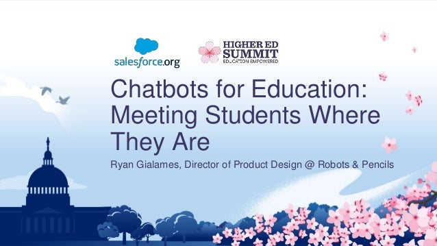 Chatbots for Education: Meeting Students Where They Are Ryan Gialames, Director of Product Design @ Robots & Pencils