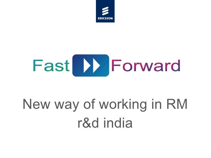 New way of working in RM r&d india Forward Fast Forward Fast