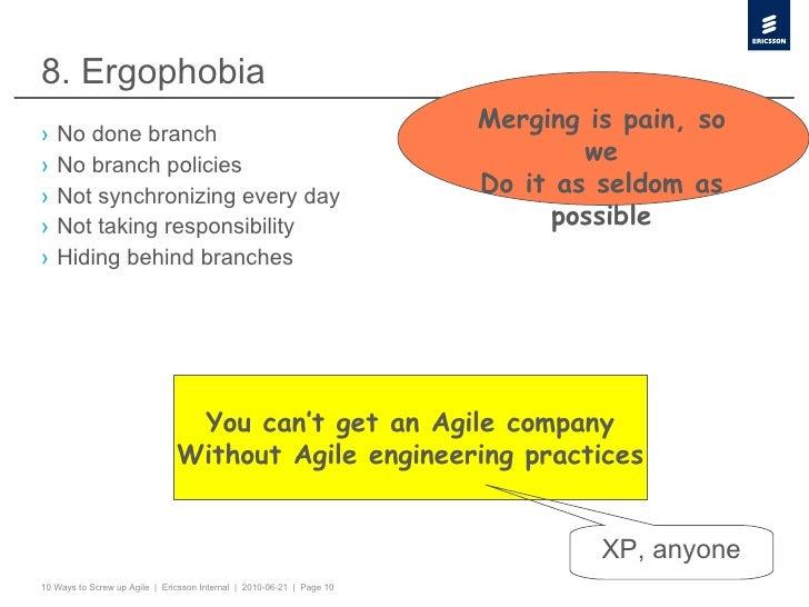 8. Ergophobia <ul><li>No done branch </li></ul><ul><li>No branch policies </li></ul><ul><li>Not synchronizing every day </...