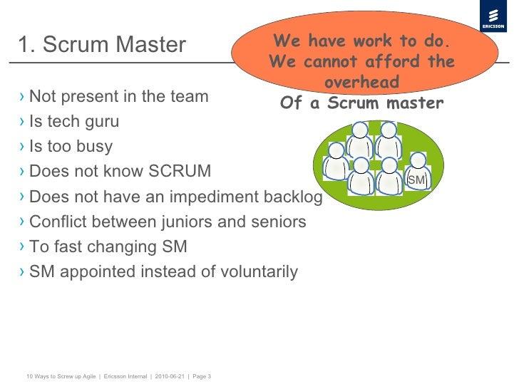 <ul><li>Not present in the team </li></ul><ul><li>Is tech guru </li></ul><ul><li>Is too busy </li></ul><ul><li>Does not kn...
