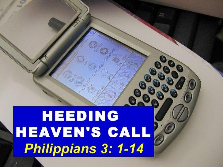 HEEDING  HEAVEN'S CALL Philippians 3: 1-14