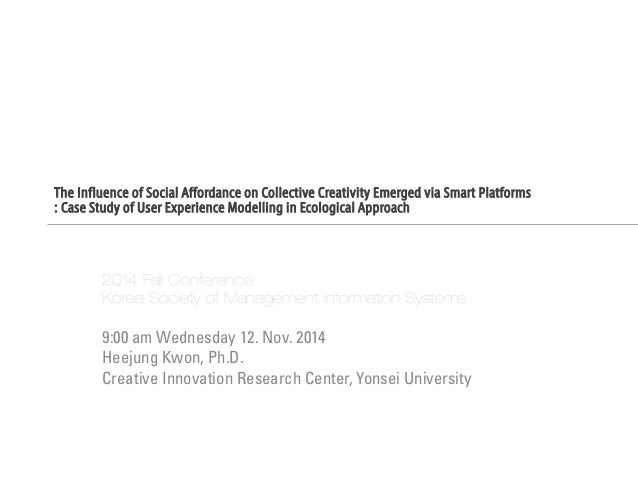 The Influence of Social Affordance on Collective Creativity Emerged via Smart Platforms : Case Study of User Experience Mo...