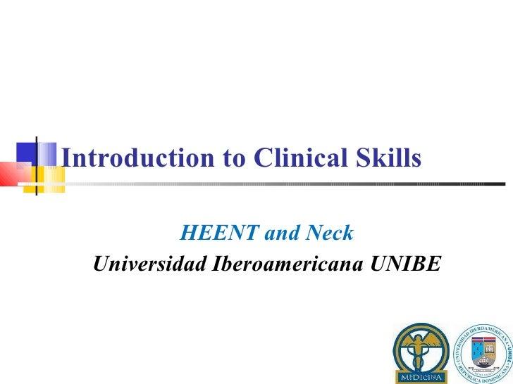 Introduction to Clinical Skills  HEENT and Neck Universidad Iberoamericana UNIBE