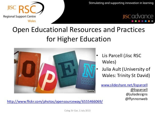 Open Educational Resources and Practices for Higher Education • Lis Parcell (Jisc RSC Wales) • Julia Ault (University of W...