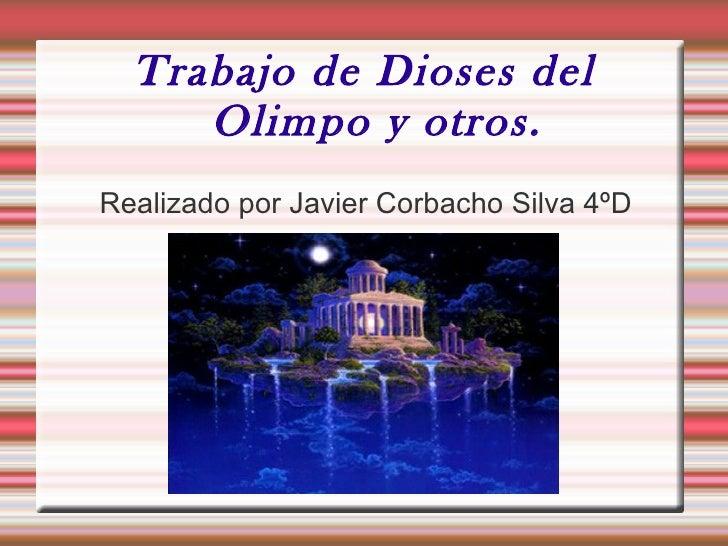 Trabajo de Dioses del     Olimpo y otros.Realizado por Javier Corbacho Silva 4ºD