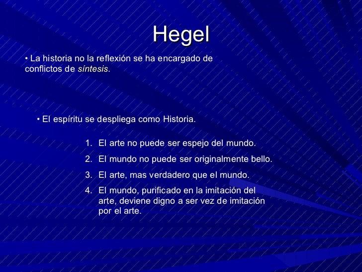 Hegel <ul><li>La historia no la reflexión se ha encargado de conflictos de  síntesis . </li></ul><ul><li>El espíritu se de...