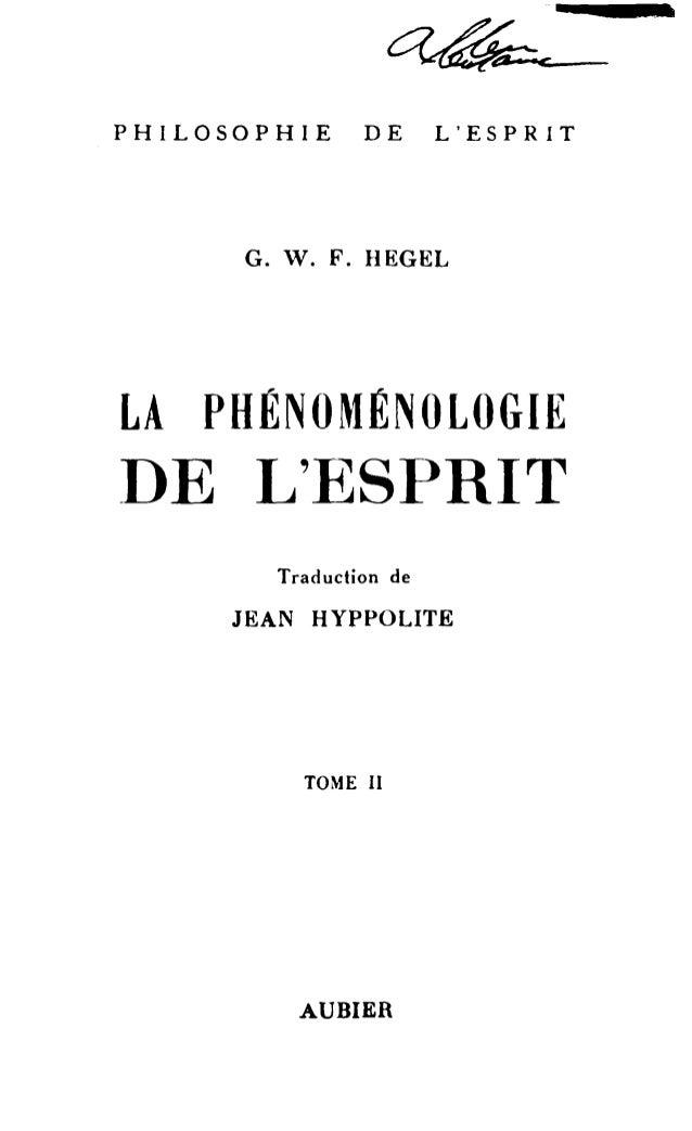 PHILOSOPHIE DE L'ESPRIT  G. V. F. HEGEL  LA PHÉNOMÉNOLOGIE  DE L'ESPRIT  Traduction de  JEAN HYPPOLITE  TOME II  AUBIER