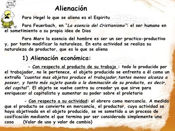 """Alienación         Para Hegel lo que se aliena es el Espiritu         Para Feuerbach, en """"La esencia del Cristianismo"""": el..."""