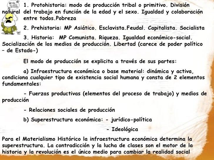 1. Protohistoria: modo de producción tribal o primitivo. División natural del trabajo en función de la edad y el sexo. Igu...