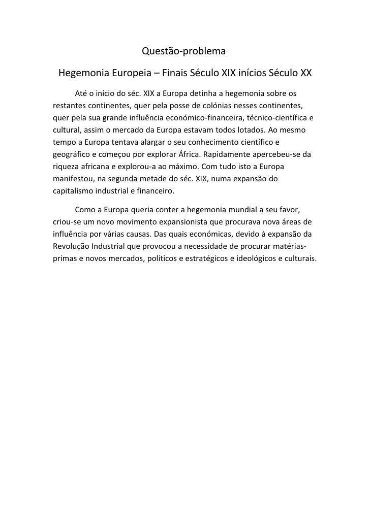 Questão-problema  Hegemonia Europeia – Finais Século XIX inícios Século XX       Até o início do séc. XIX a Europa detinha...