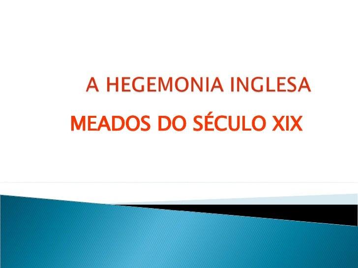 MEADOS DO SÉCULO XIX