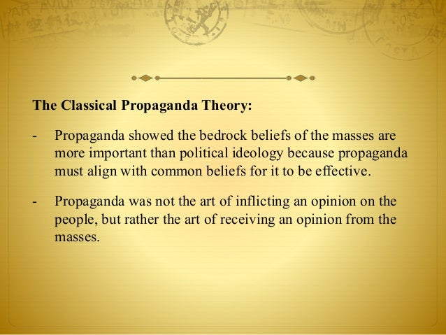 propaganda theory Propaganda in theory there has been a spotty adoption of propaganda theory in art history jacques ellul, a sociologist not particularly concerned with the visual arts, is nonetheless the key figure for having encouraged a neutral understanding of propaganda as a ubiquitous and necessary function under all political systems (see ellul 1969)more influential for art history is the analysis in.