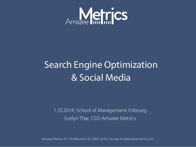 Amazee Metrics AG / Förrlibuckstr. 30 / 8005 Zürich / evelyn.thar@amazeemetrics.com Search Engine Optimization & Social Me...