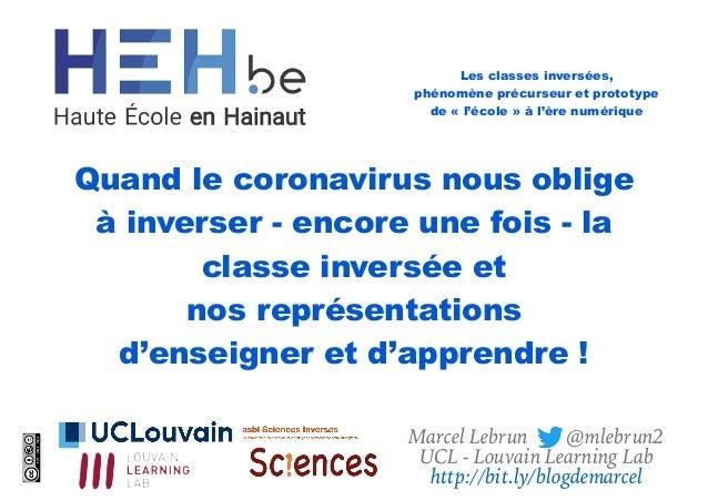 Quand le coronavirus nous oblige à inverser - encore une fois - la classe inversée et nos représentations d'enseigner et d...