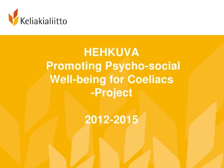 HEHKUVAPromoting Psycho-social Well-being for Coeliacs        -Project      2012-2015