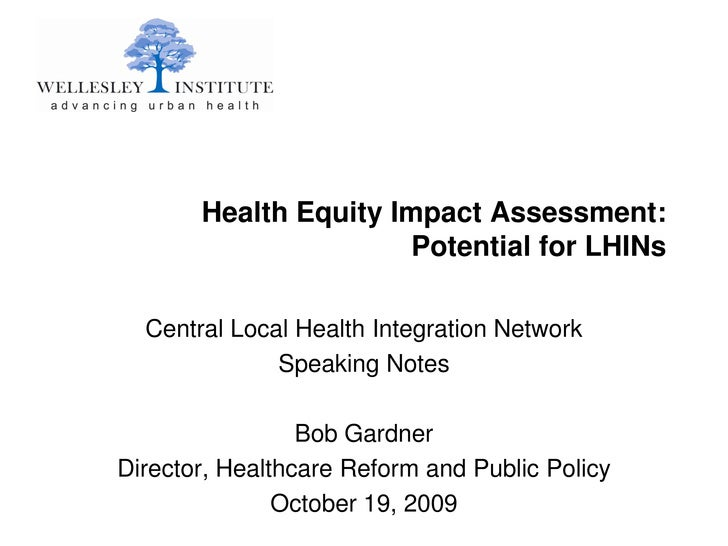 Health Equity Impact Assessment:                        Potential for LHINs    Central Local Health Integration Network   ...