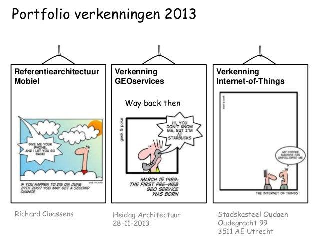 Portfolio verkenningen 2013  Referentiearchitectuur Mobiel  Verkenning GEOservices  Verkenning Internet-of-Things  Way bac...