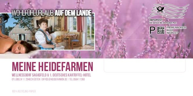 P PREMIUMADRESS BASIS INFOPOST OT Lübeln 1 | 29482 Küsten | office@heidefarmen.de | Tel 05841 1360 100% Recycling-Papier W...