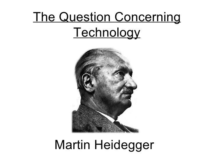 The Question Concerning Technology Martin Heidegger