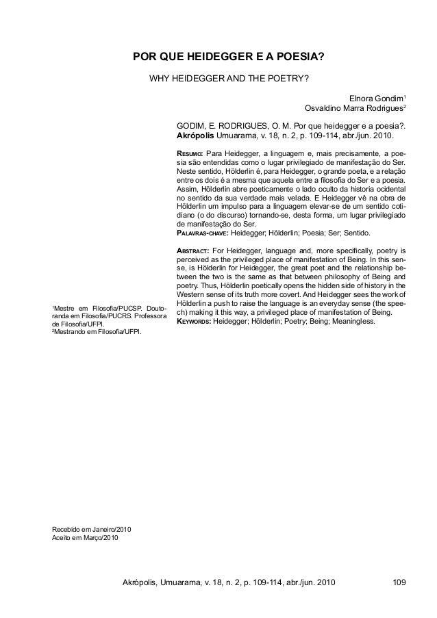 Akrópolis, Umuarama, v. 18, n. 2, p. 109-114, abr./jun. 2010 109 POR QUE HEIDEGGER E A POESIA? WHY HEIDEGGER AND THE POETR...