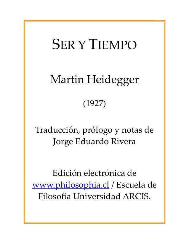 SERYTIEMPO      MartinHeidegger  (1927)  Traducción,prólogoynotasde JorgeEduardoRivera  Edicióne...