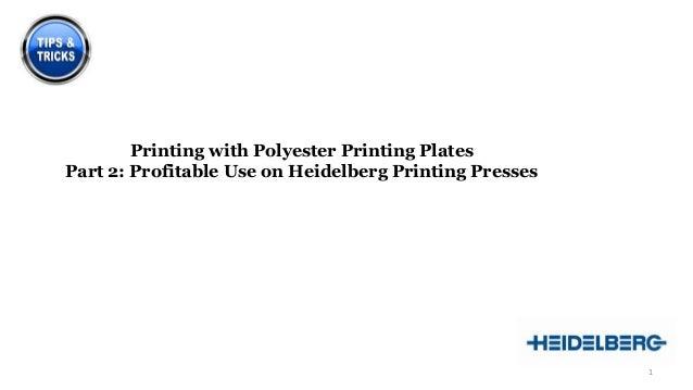 Printing with Polyester Printing Plates Part 2: Profitable Use on Heidelberg Printing Presses  1