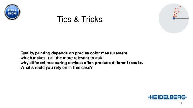 Tips & Tricks  Quality printing depends on precise color measurement, which makes it all the more relevant to ask why diff...